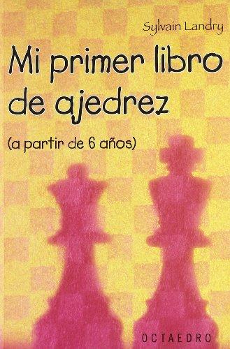 Mi primer libro de ajedrez : (a partir de 6 años)