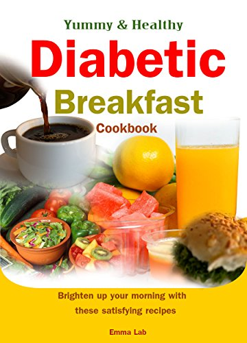 free kindle book Yummy and healthy diabetic breakfast cookbook: brighten up your morning with these satisfying recipes