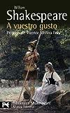 Libros Descargar en linea A vuestro gusto El Libro De Bolsillo Bibliotecas De Autor Biblioteca Shakespeare (PDF y EPUB) Espanol Gratis