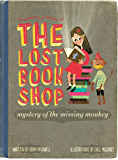 The Mystery of the Missing Monkey: A Detective Mystery Adventure (The Lost Bookshop Book 1)