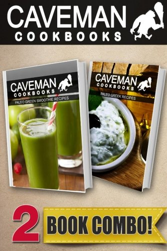 Paleo Green Smoothie Recipes And Paleo Greek Recipes 2 Book Combo Caveman Cookbooks Buy Online In Dominica At Dominica Desertcart Com Productid 61292399
