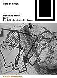 Fisch und Frosch oder die Selbstkritik der Moderne: Ein architekturtheoretischer Essay (Bauwelt Fundamente, Band 124)