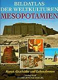 Bildatlas der Weltkulturen, Mesopotamien - Michael Roaf