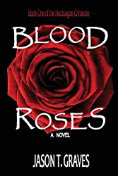 Blood Roses: Volume 1 (Noctivagas Chronicle)