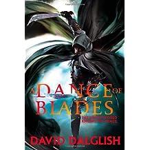 A Dance of Blades (Shadowdance 2) by David Dalglish (2013-11-05)