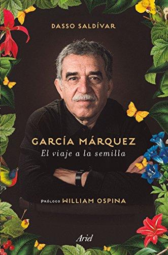 García Márquez. El viaje a la semilla por Saldívar Dasso