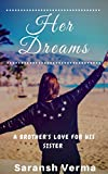 HER DREAMS: A Brother's love for his Sister