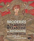 Broderies de tradition byzantine en Roumanie - Autour de l'étendard d'Etienne Le Grand