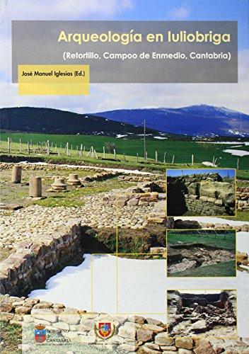 Arqueología en Iuliobriga: (Retortillo, Campoo de Enmedio, Cantabria) (Historia)