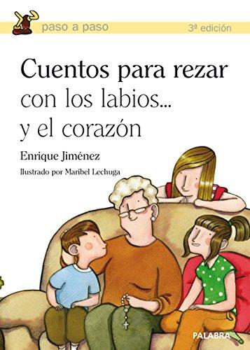 Cuentos para rezar con los labios-- y el corazón por Enrique Jiménez Lasanta