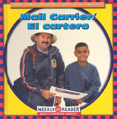 El Cartero/Mail Carrier (People in My Community/LA Gente De Mi Comunidad, Bilingual) por JoAnn Early Macken
