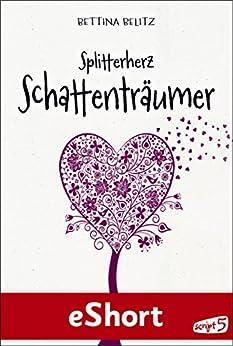 """Splitterherz: Schattenträumer: eShort zur """"Splitterherz""""-Trilogie von [Belitz, Bettina]"""
