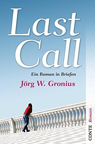 Last Call: Ein Roman in Briefen