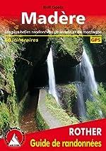 Madère - Les 60 plus belles randonnées pédestres. Avec GPS tracks de Rolf Goetz