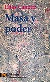 Masa y poder: 4418 (El Libro De Bolsillo - Filosofía)