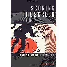 HILL SCORING THE SCREEN THE SECRET LANGUAGE OF FILM MUSIC BAM BOOK