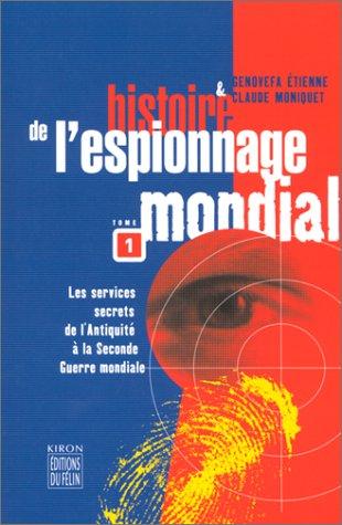 Histoire de l'espionnage mondial, tome 1 : nouvelle édition par Claude Moniquet