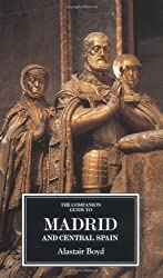 The Companion Guide to Madrid and Central Spain (Companion Guides)