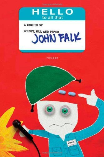 hello-to-all-that-a-memoir-of-zoloft-war-and-peace-by-john-falk-2005-12-27