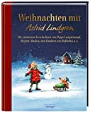 Weihnachten mit Astrid Lindgren: Die schönsten Geschichten von Pippi Langstrumpf, Michel, Madita, den Kindern aus Bullerbü u. a.