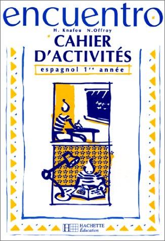 Encuentro, cahier d'activités : Espagnol 1e année