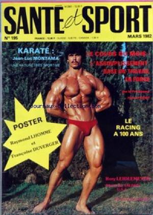 SANTE ET SPORT [No 195] du 01/03/1982 - KARATE - J.LUC MONTANA - LE RACING A 100 ANS - R. LHOMME ET F. DUVERGER - R. LEIDLMEYER.