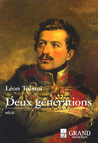 Deux générations (ou Deux Hussards) par Léon Tolstoï