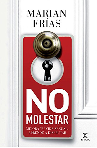 No molestar: Mejora tu vida sexual, aprende a disfrutar (ESPASA HOY) por Marián Frías