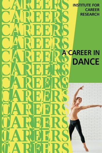 A Career in Dance por Institute For Career Research