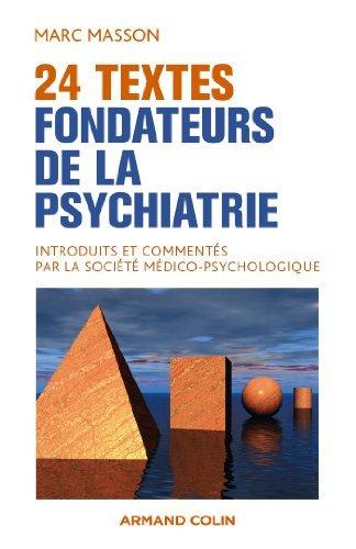 24 textes fondateurs de la psychiatrie: Introduits et commentés par la Société Médico-Psychologique de Marc Masson (25 septembre 2013) Broché