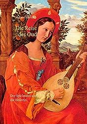 Die Reise des Oud: Der Spielmann und die Heilerin