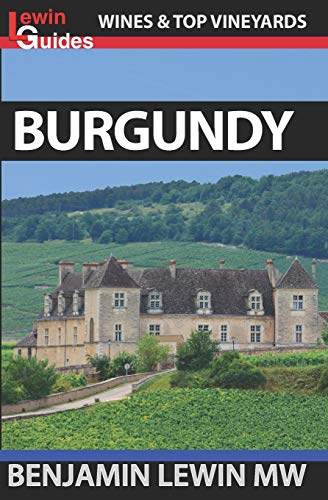 Burgundy (Guides to Wines and Top Vineyards, Band 4)