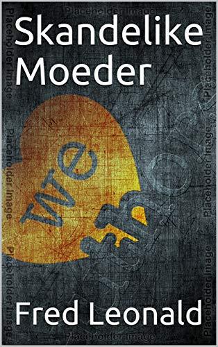 Skandelike  Moeder (Afrikaans Edition)