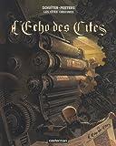 Les cités obscures - L'Echo des Cités : Histoire d'un journal