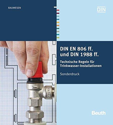 DIN EN 806 ff. und DIN 1988 ff.: Technische Regeln für Trinkwasser-Installationen Sonderdruck Din Installation