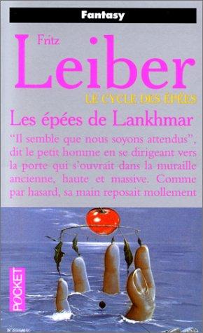 LE CYCLE DES EPEES : LES EPEES DE LANKHMAR