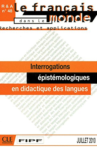 Le français dans le monde, N° 48, Juillet 2010 : Interrogations épistémologiques en didactique des langues