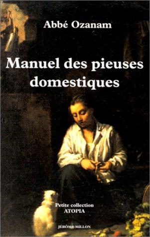 Manuel des pieuses domestiques par Abbé Ozanam