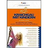 Kraichgau mit Kindern: 500 Aktivitäten und Ausflüge zwischen Heidelberg, Karlsruhe und Heilbronn (Freizeitführer mit Kindern)