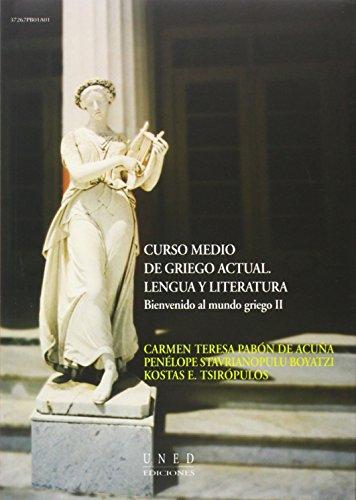 Curso medio de Griego actual lengua y literatura : bienvenido al mundo Griego II (VARIA) por Carmen Teresa PABÓN DE ACUÑA