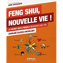 Feng Shui, nouvelle vie ! Le secret des 5 pièces à revisiter chez soi
