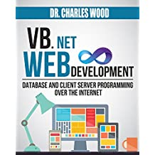 VB.NET Web Development: Database and Client Server Programming over the Internet (English Edition)