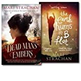 Mari Strachan Collection 2 Books Set, (Dead Man's Embers and The Earth Hums i...