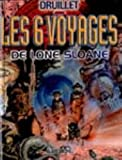 Lone Sloane, tome 1 - Les Six Voyages de Lone Sloane