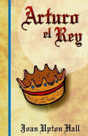 Arturo El Rey por Joan Upton Hall