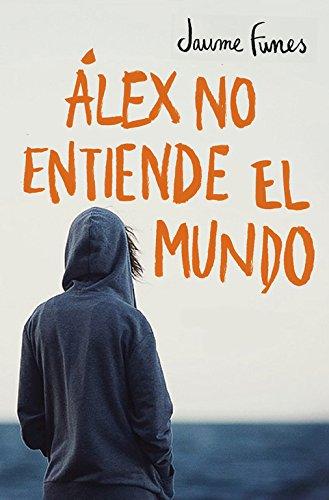 Álex no entiende el mundo / Alex does n...