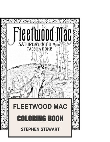 Fleetwood Mac Coloring Book: Legendary Brit-American Rock and Art Pop Band Stevie Nicks and Mick Fleetwood Inspired Adult Coloring Book (Coloring Book for Adults)