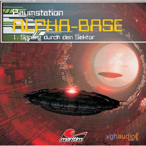 Alpha Base (Folge 01: Sprung durch den Sektor)