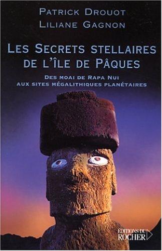 Les Secrets stellaires de l'Ile de Pâques : Des Moai de Rapa Nui aux sites mégalithiques planétaires