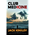 Club Medicine: A gripping psychological thriller with a shocking twist